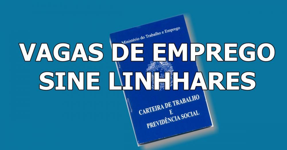 Sine de Linhares com 56 oportunidades de emprego nesta segunda-feira (16)